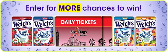 OFFICIAL WELCH'S® FRUIT SNACKS SIX FLAGS INSTANT WIN GAME